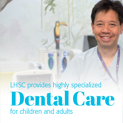 LHSC provides highly specialized Dental Care for children and adults